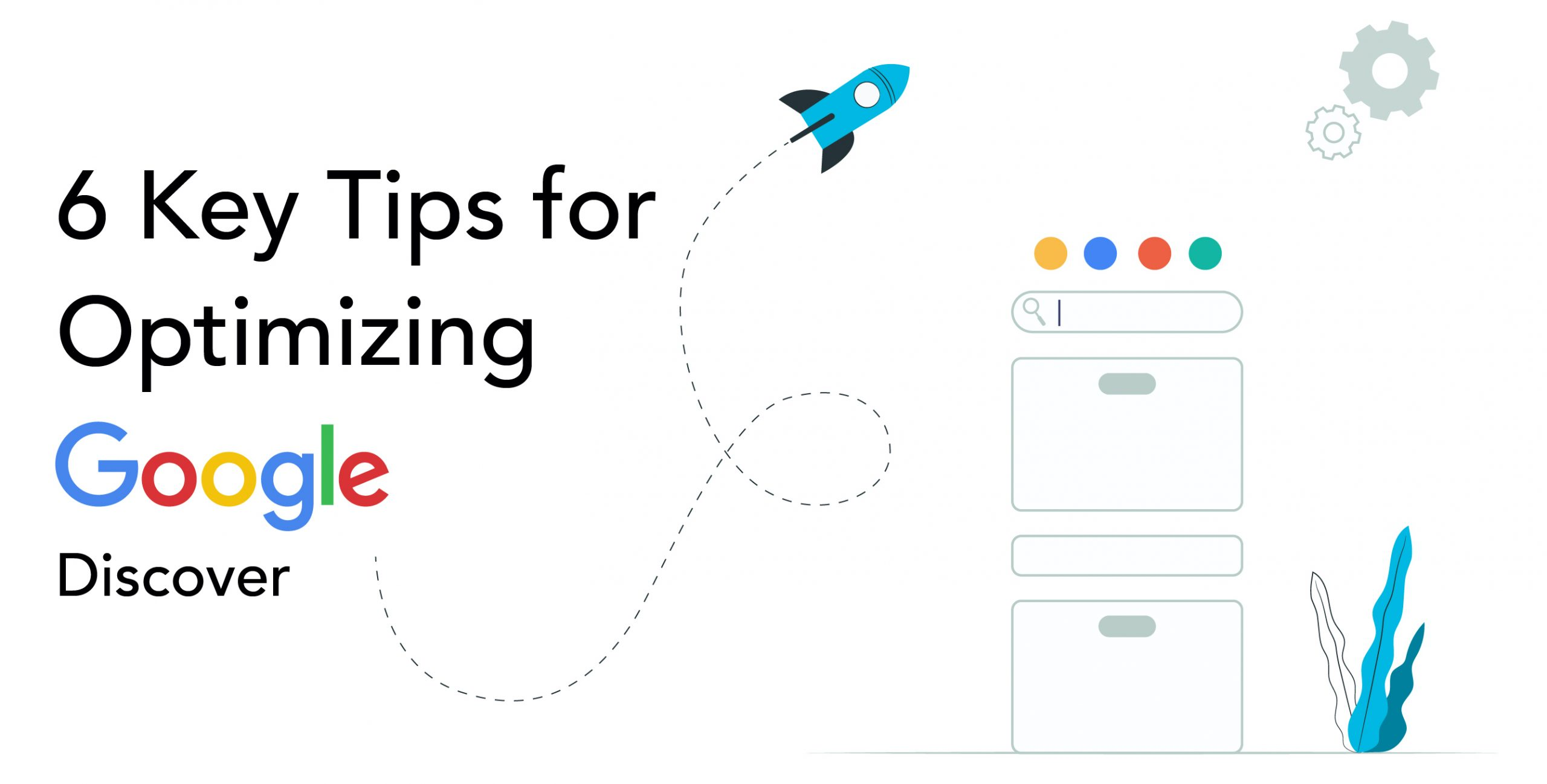 6 Key Tips for Optimizing Google Discover