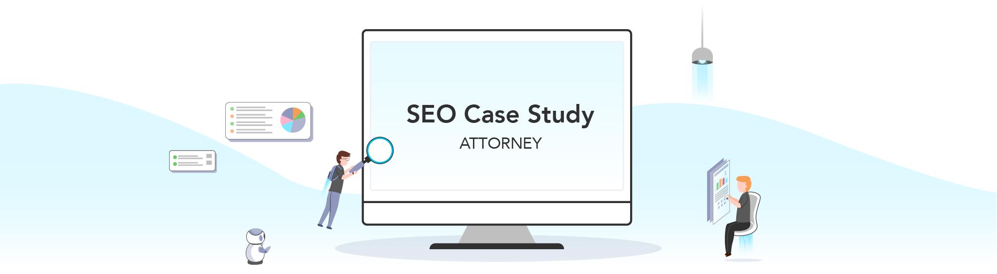 Attorney SEO Case Study