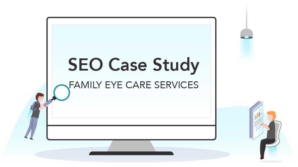 Family Eye Care Service SEO Case Study
