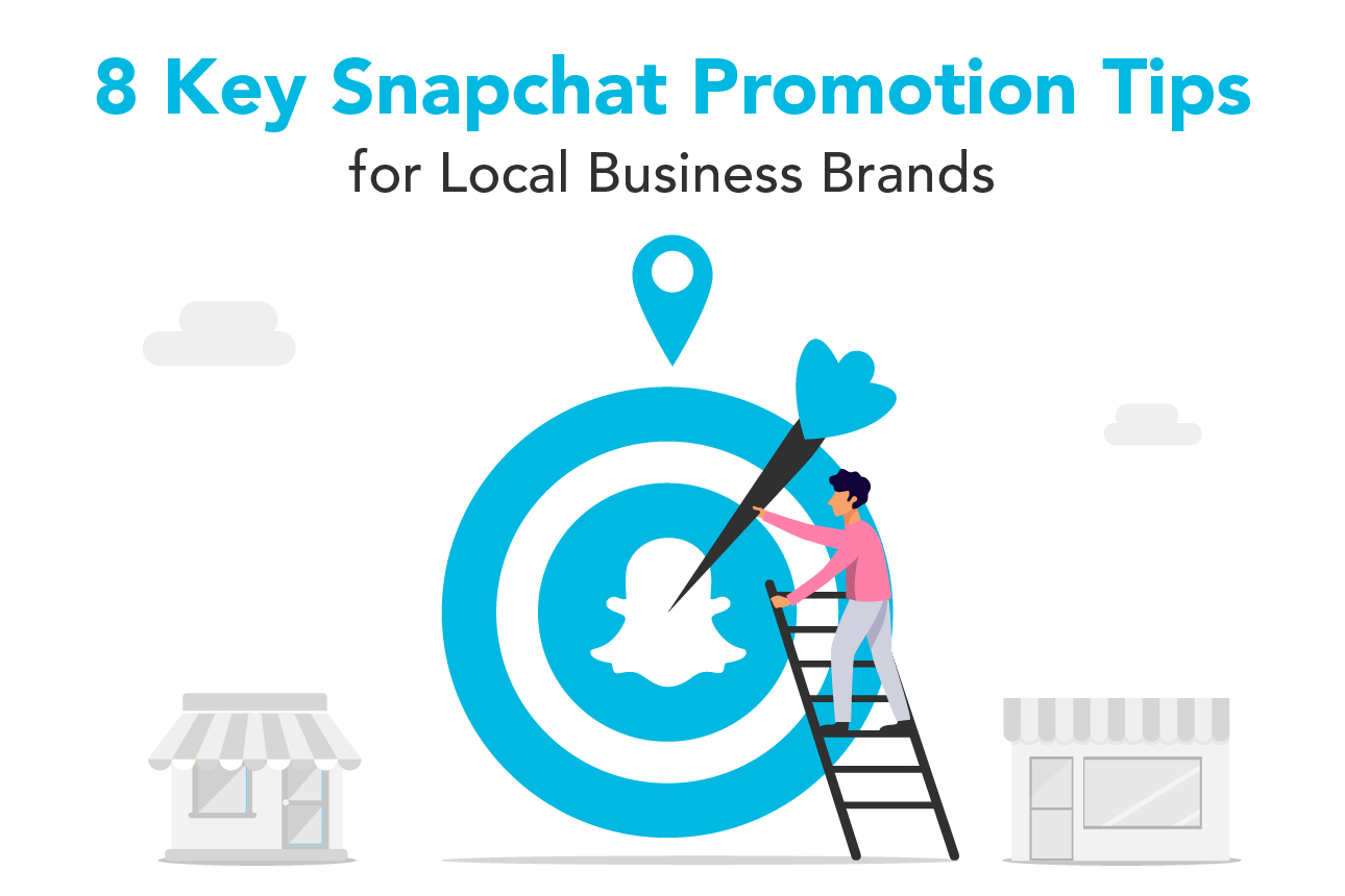 8 Key Snapchat Promotion Tips for Local Business Brands