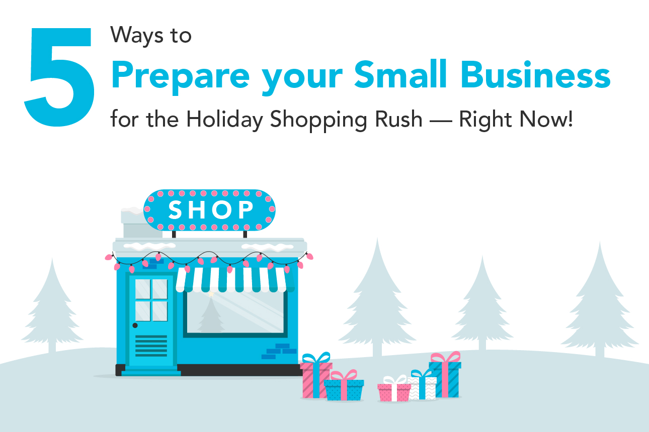 Ways to Prepare Your Small Business for the Holiday Shopping