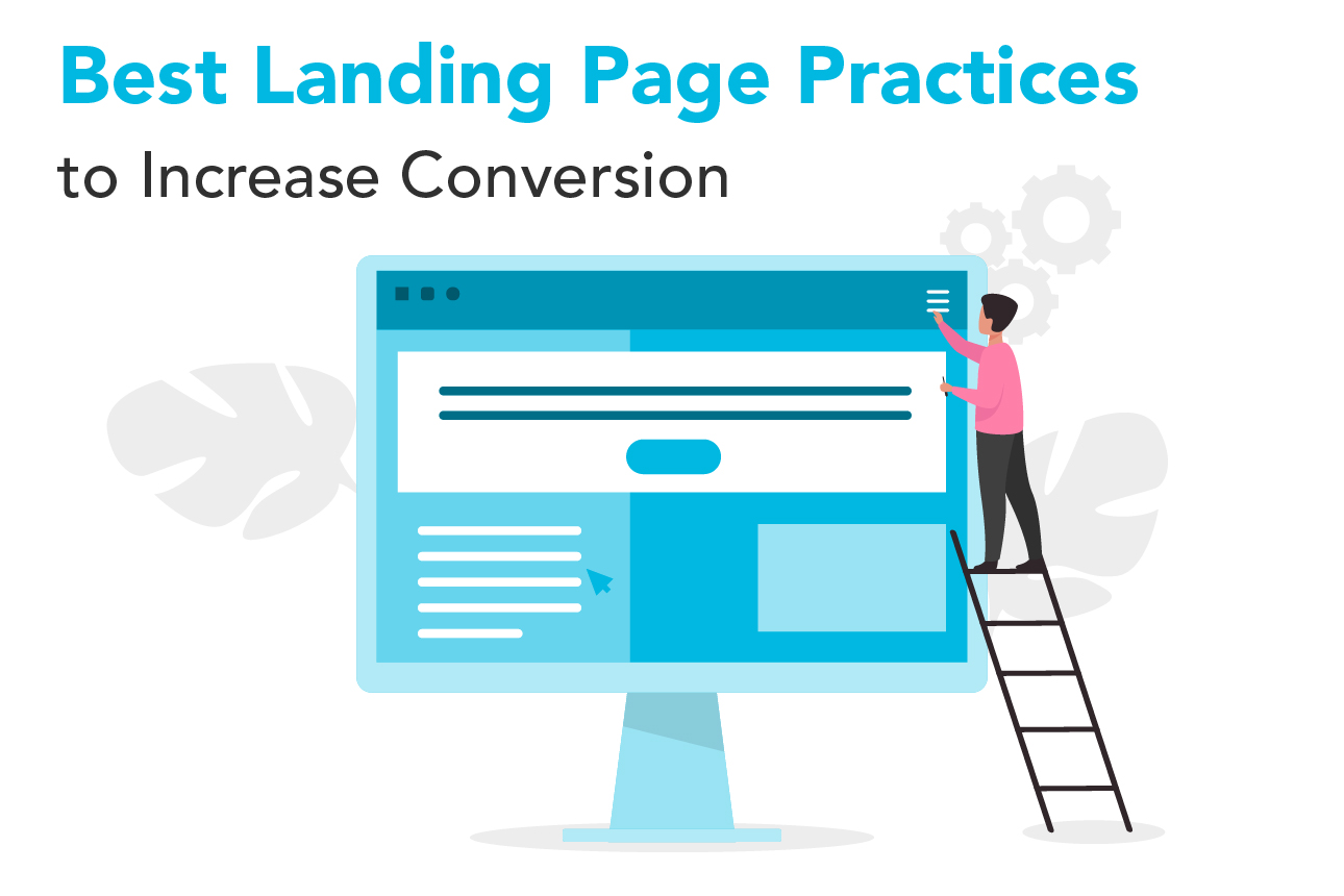 Best Landing Page Practices to Increase Conversion